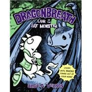 Dragonbreath #4 Lair of the Bat Monster by Vernon, Ursula, 9780147513205