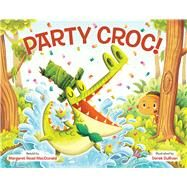 Party Croc! by MacDonald, Margaret Read (RTL); Sullivan, Derek, 9780807563205
