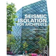 Seismic Isolation for Architects by Charleson; Andrew, 9781138813205