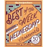The New York Times Best of the Week Series: Wednesday Crosswords 50 Medium-Level Puzzles by Unknown, 9781250133205