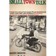 Small Town Talk by Hoskyns, Barney, 9780306823206