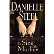 The Sins of the Mother by STEEL, DANIELLE, 9780385343206