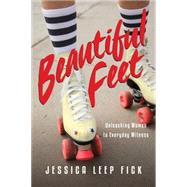 Beautiful Feet: Unleashing Women to Everyday Witness by Fick, Jessica Leep, 9780830843206