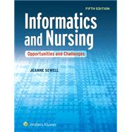 Informatics and Nursing Opportunities and Challenges by Sewell, Jeanne, 9781451193206