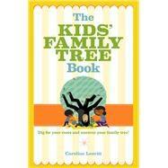 The Kids' Family Tree Book by Leavitt, Caroline, 9781454923206