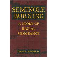 Seminole Burning by Littlefield, Daniel F., 9781496813206