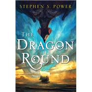 The Dragon Round by Power, Stephen S., 9781501133206