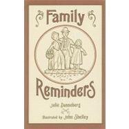 Family Reminders by DANNEBERG, JULIESHELLEY, JOHN, 9781580893206