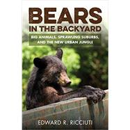 Bears in the Backyard by Ricciuti, Edward R., 9781581573206