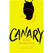 Canary by Swierczynski, Duane, 9780316403207