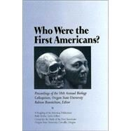 Who Were the First Americans? : Proceedings of the 58th Annual Biology Colloquium