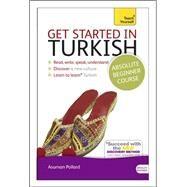 Get Started in Turkish with Audio CD: A Teach Yourself Program by Çelen Pollard, Asuman; Pollard, David, 9781444183207