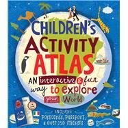 Children's Activity Atlas by Slater, Jenny; Wiehle, Katrin; Sanders, Martin, 9781454913207