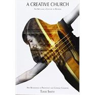 A Creative Church by Smith, Anthony Todd, 9781465283207