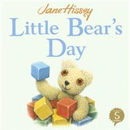 Little Bear's Day by Hissey, Jane, 9781908973207