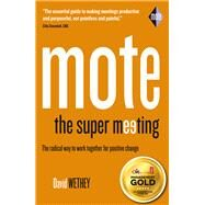 Mote: The Super Meeting: The radical way to work together for positive change by Wethey, David, 9781909273207