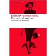 Una mujer de recursos by Cardeñoso, Concha; Hailey, Elizabeth Forsythe, 9788416213207