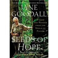 Seeds of Hope by Goodall, Jane; Hudson, Gail; Pollan, Michael, 9781455513208