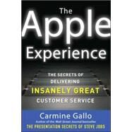 The Apple Experience: Secrets to Building Insanely Great Customer Loyalty by Gallo, Carmine, 9780071793209
