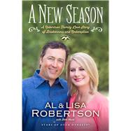 A New Season A Robertson Family Love Story of Brokenness and Redemption by Robertson, Al; Robertson, Lisa; Clark, Beth, 9781476773209