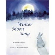 Winter Moon Song by Brooks, Martha; Ruifernández, Leticia, 9781554983209