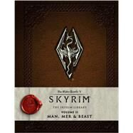 The Elder Scrolls V: Skyrim - The Skyrim Library, Vol. II: Man, Mer, and Beast by BETHESDA SOFTWORKS, 9781783293209
