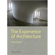 The Experience of Architecture by Plummer, Henry, 9780500343210