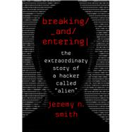 Breaking and Entering by Smith, Jeremy N., 9780544903210