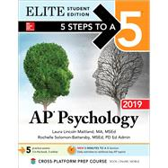 5 Steps to a 5: AP Psychology 2019 Elite Student Edition by Maitland, Laura Lincoln, 9781260123210