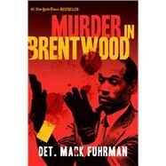 Murder in Brentwood by Fuhrman, Mark; Bugliosi, Vincent, 9781621573210
