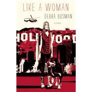 Like a Woman by Busman, Debra, 9781936873210