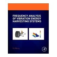 Frequency Analysis of Vibration Energy Harvesting Systems 9780128023211N