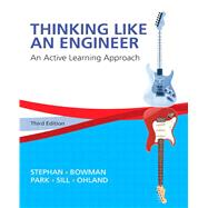 Thinking Like an Engineer An Active Learning Approach by Stephan, Elizabeth A.; Bowman, David R.; Park, William J.; Sill, Benjamin L.; Ohland, Matthew W., 9780133593211