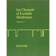 Ion Channels of Excitable Membranes by Hille, Bertil, 9780878933211