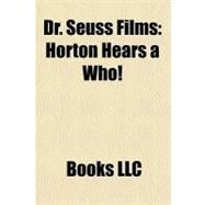 Dr Seuss Films : Horton Hears a Who! by , 9781156333211