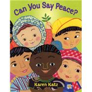 Can You Say Peace? by Katz, Karen; Katz, Karen, 9781250073211