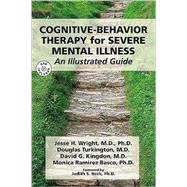 Cognitive-Behavior Therapy for Severe Mental Illness: An Illustrated Guide (Book with DVD) by Wright, Jesse H., 9781585623211