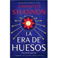 La era de los huesos by SHANNON, SAMANTHA, 9781101873212