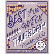 The New York Times Best of the Week Series: Thursday Crosswords 50 Medium-Level Puzzles by Unknown, 9781250133212