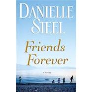 Friends Forever by STEEL, DANIELLE, 9780385343213