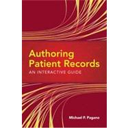 Authoring Patient Records: An Interactive Guide by Pagano, Michael  P., 9780763763213