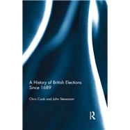 A History of British Elections since 1689 by Cook; Chris, 9781138283213