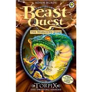 Beast Quest: 54: Torpix the Twisting Serpent by Blade, Adam, 9781408313213