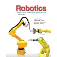 Robotics : Theory and Industrial Applications by Ross, Larry T.; Fardo, Stephen W.; Masterson, James W.; Towers, Robert L., 9781605253213