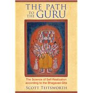 The Path to the Guru by Teitsworth, Scott, 9781620553213
