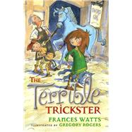 The Terrible Trickster by Watts, Frances; Rogers, Gregory, 9781743313213