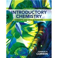 Introductory Chemistry Concepts and Critical Thinking Plus MasteringChemistry with eText -- Access Card Package by Corwin, Charles H., 9780321803214