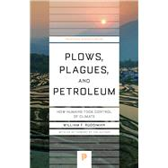 Plows, Plagues, and Petroleum by Ruddiman, William F., 9780691173214