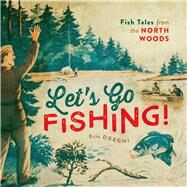 Let's Go Fishing! by Dregni, Eric, 9780816693214