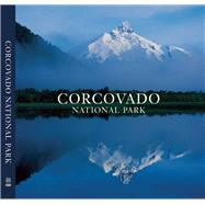 Corcovado National Park Chile's Wilderness Jewel by Vizcaino, Antonio ; Lagos, Ricardo ; Tompkins, Douglas ; Butler, Tom, 9780984693214